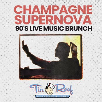 Champagne Supernova Brunch  w/ DJ Miracle